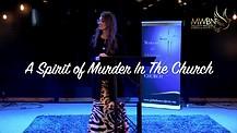 A Spirit of Murder In The Church - Apostle Cathy Coppola