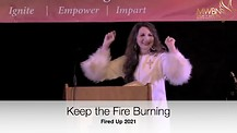 Keep the Fire Burning (Fired Up 2021) Apostle Cathy Coppola