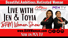E7 BAM Woman Show Live with Jen & Toyia