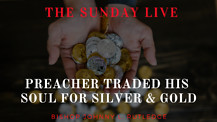 New | Preacher Traded His Soul For Silver & Gold