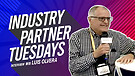 Industry Partner Tuesdays feature guest Luis Oli...
