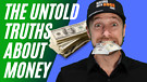 The Untold Truths About Money