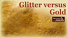 Glitter versus Gold