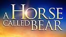 A Horse Called Bear / Trailer