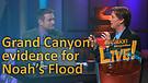 (3-06) Grand Canyon - Evidence for Noah's Flood (Creation Magazine LIVE!)
