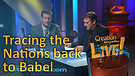 (3-12) Tracing the nations back to Babel (Creation Magazine LIVE!)