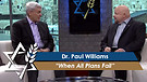 Dr. Paul Williams: When All Plans Fail (Part 2) (May 31, 2016)