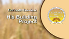 His Building Project Service Preview