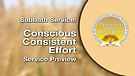Conscious, Consistent Effort Service Preview