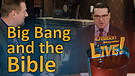 (7-08) Big Bang and the Bible