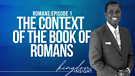 Intro - The Book of Romans | Dr. Kazumba Charles