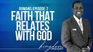 Faith That Relates With God | Dr. Kazumba Charles